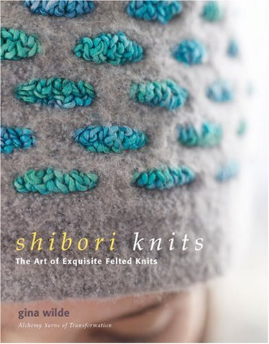 Shibori Knits: The Art of Exquisite Felted - Columbus Stores Easton