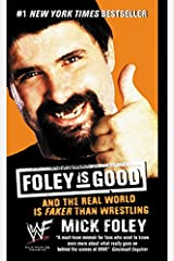 Foley is Good: And the Real World is Faker Than Wrestling Mass Market Paperback