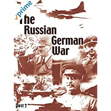 The Russian German War - Part 2