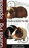 img - for Guinea Piglopaedia: A Complete Guide to Guinea Pigs by Margaret Elward (1-Apr-2003) Paperback book / textbook / text book