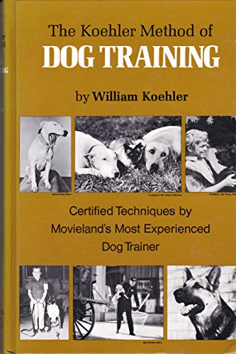 The Koehler Method of Dog Training: Certified Techniques by Movieland