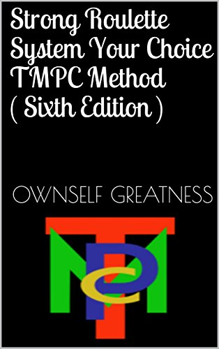 Strong Roulette System Your Choice TMPC Method ( Sixth Edition )