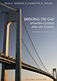 Bridging the Gap Between College and Law School: Strategies for Success, Second Edition