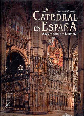 Catedral de España,la - arquitectura y liturgia -: Amazon.es: Navascues, Pedro: Libros