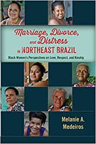 Marriage, Divorce, and Distress in Northeast Brazil: Black