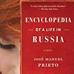 Encyclopedia of Life in Russia: A Novel | Jose Manuel Prieto
