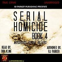 Serial Homicide 4: Notorious Serial Killers
