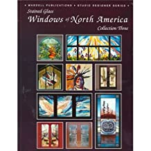 [(Stained Glass Windows of North America: Collection Three * * )] [Author: Carole Wardell] [Sep-1998]