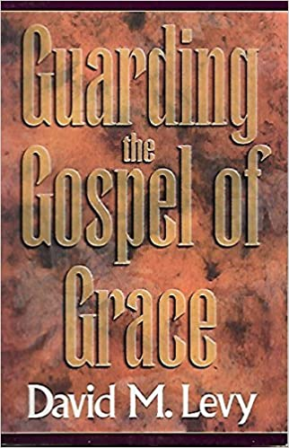 Guarding the gospel of grace contending for the faith in the face guarding the gospel of grace contending for the faith in the face of compromise galatians and jude david m levy 9780915540266 amazon books fandeluxe PDF