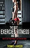 THE BEST EXERCISE FITNESS AND YOU: How To Set Proper Weight loss Exercise Goals