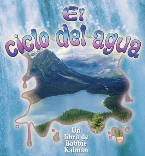El Ciclo Del Agua/The Water Cycle (Cambios Que Suceden En La Naturaleza/Nature's Changes) (Spanish Edition)