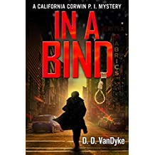 In A Bind: A Private Investigator Crime and Suspense Mystery Thriller (California Corwin P. I. Mystery Series Book 2) (English Edition)