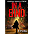 In A Bind: A Private Investigator Crime and Suspense Mystery Thriller (California Corwin P. I. Mystery Series Book 2)