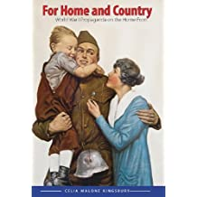 For Home and Country: World War I Propaganda on the Home Front