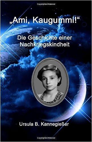 """Gratuit pour télécharger des livres pdf """"Ami, Kaugummi!"""": Die Geschichte einer Nachkriegskindheit (German Edition) 1499317948 PDF"""