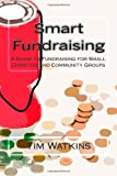 Smart Fundraising, Tim Watkins, 1494816253