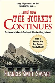 Book . . . and now The Journey Continues: The two serial killers in Southern California at long last meet. Will it be before or after they complete their evil deeds?