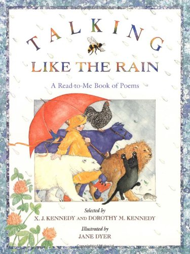 Talking Like the Rain: A Read-to-Me Book of Poems by Little, Brown Books for Young Readers