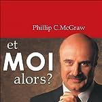 Et moi alors ? | Philip C. McGraw