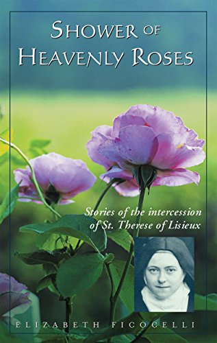 Shower of Heavenly Roses: Stories of the intercession of St. Therese of -