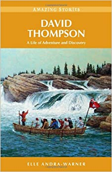 ##BEST## David Thompson: A Life Of Adventure And Discovery (Amazing Stories) (Amazing Stories (Heritage House)). pressure Asked editors Families concert
