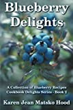 Blueberry Delights Cookbook: A Collection of