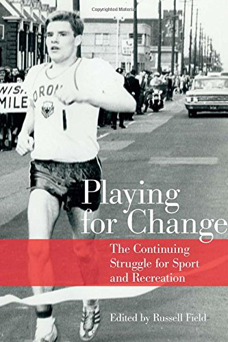 Playing for Change: The Continuing Struggle for Sport and Recreation