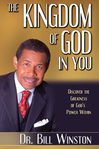 The kingdom of god in you kindle edition by dr bill winston the kingdom of god in you by winston dr bill fandeluxe Image collections