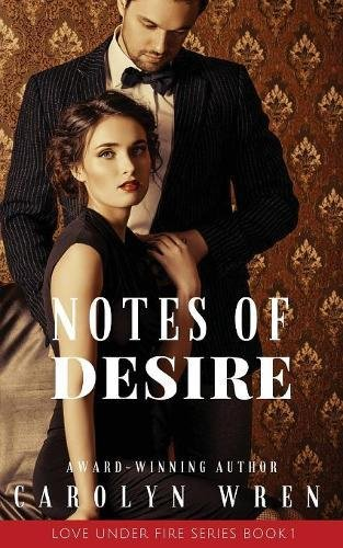 Notes of Desire (Love Under Fire) by Serenity Press Pty.Ltd