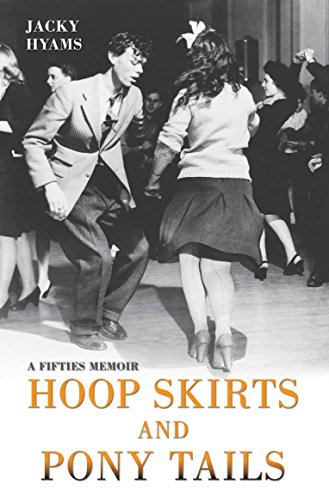 Hoop Skirts and Ponytails: A True Story of Growing Up in the 50s -