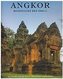 Angkor, résidence des dieux ~ Michael Freeman, Claude Jacques, Henri Mouhot