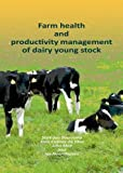img - for Farm Health and Productivity Management of Dairy Young Stock book / textbook / text book
