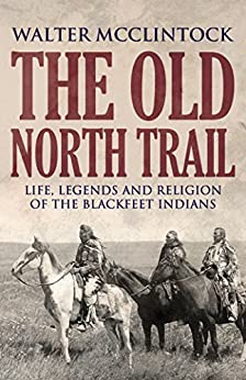 ;TOP; The Old North Trail: Life, Legends, And Religion Of The Blackfeet Indians. materia invited located Baseball Rhode Prior pressure Guide