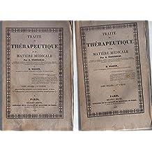 Traité de Thérapeutique et de Matière Médicale 2 Volumes: (Tome Second: 1ère partie et 2nde partie) Contenant des recherches sur la chaleur animale, la fièvre et l'inflammation, pour servir à la médication aniphlogistique.