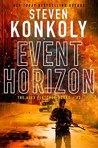 EVENT HORIZON: A Modern Thriller (Alex Fletcher Book 3) by [Konkoly, Steven]