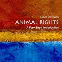 Animal Rights: A Very Short Introduction Audiobook by David De Grazia Narrated by L. J. Ganser