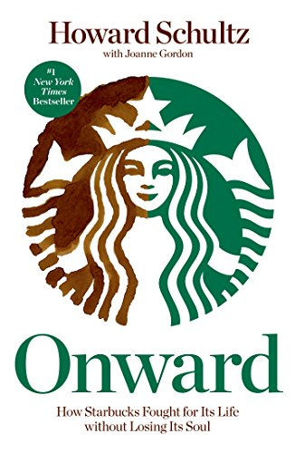 onward-how-starbucks-fought-for-its-life-without-losing-its-soul