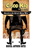The Cisco Kid in the Bronx and Other Stories, Miguel Antonio Ortiz, 098017869X