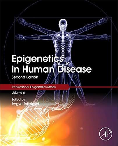 Epigenetics in Human Disease (Volume 6) (Translational Epigenetics (Volume 6))