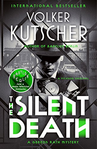 The Silent Death (Gereon Rath Mystery Series)