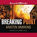 Breaking Point Audiobook by Kristen Simmons Narrated by Jennifer Ikeda