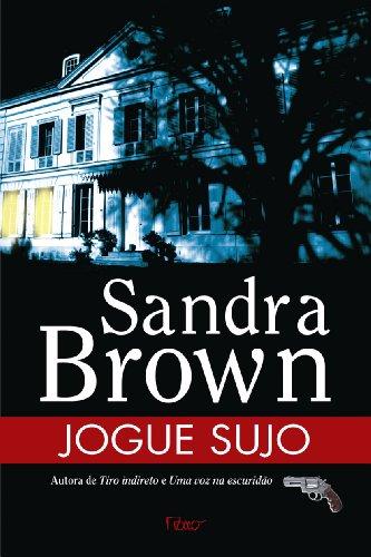 Jogue Sujo (Em Portugues do Brasil) - Sandra Brown