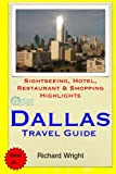 Dallas Travel Guide: Sightseeing, Hotel, Restaurant & Shopping Highlights