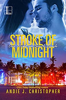 Stroke of Midnight (One Night in South Beach) by [Christopher, Andie J.]