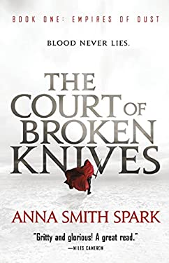 The Court of Broken Knives (Empires of Dust Book 1)