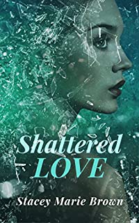 Shattered Love by Stacey Marie Brown ebook deal