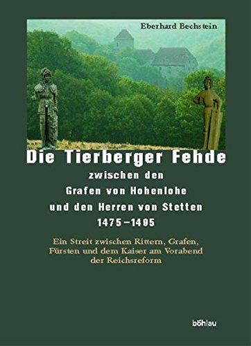 Die Tierberger Fehde zwischen den Grafen von Hohenlohe und den Herren von Stetten 1475 - 1495
