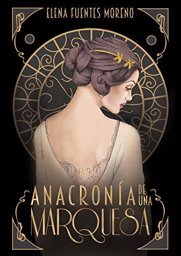 Anacronía de una Marquesa por Elena Fuentes Moreno