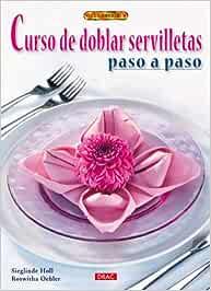 CURSO DE DOBLAR SERVILLETAS PASO A PASO El Libro De