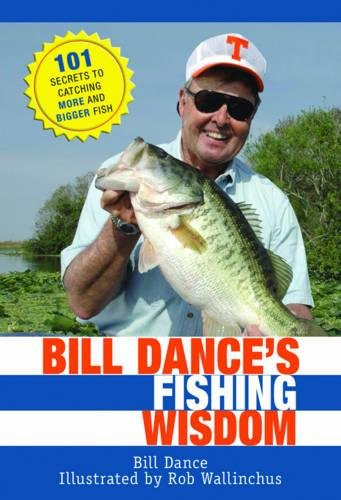 Fisherman Lures (Bill Dance's Fishing Wisdom: 101 Secrets to Catching More and Bigger Fish)